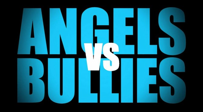 ANGELS VS BULLIES … Film Premier